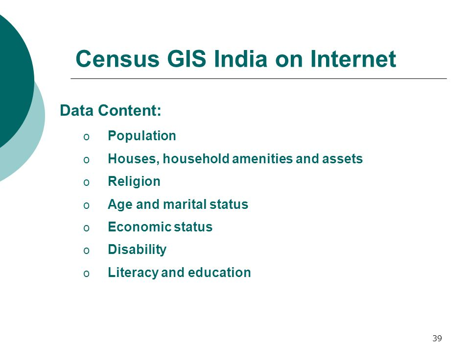 40 Census GIS on Internet Home Page http://www.censusindiamaps.net
