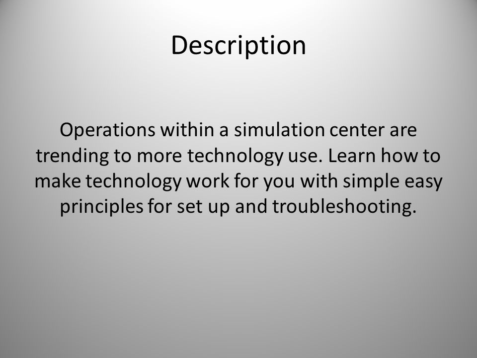 Learning Objectives 1.Define basic audio visual technology and terminology 1.Identify basic cabling diagrams for Simulators and Audio Visual products