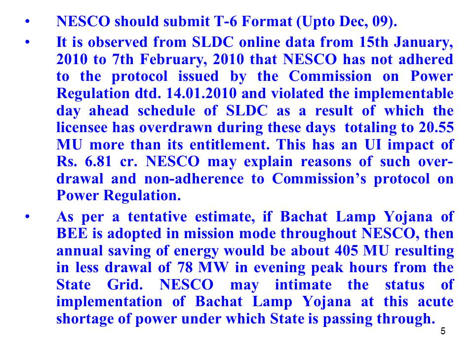 5 NESCO should submit T-6 Format (Upto Dec, 09).