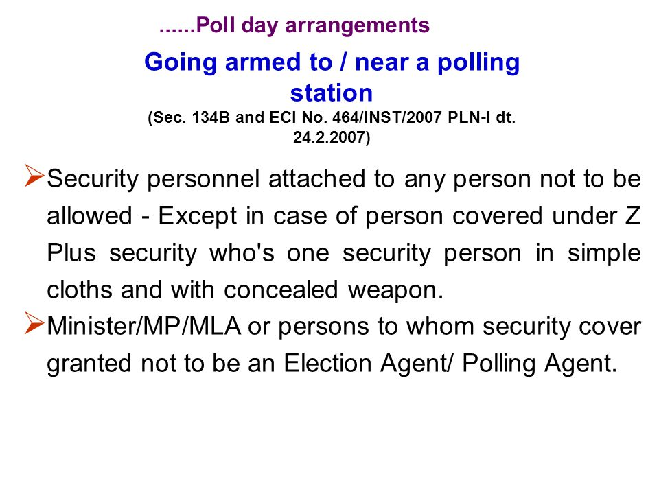 Entry into polling station  Only persons entitled under rule 49-D be allowed -  Media person not to capture photograph of the balloting process in any manner that will be reveal the secrecy of ballot - Every one must have a valid pass properly displayed.