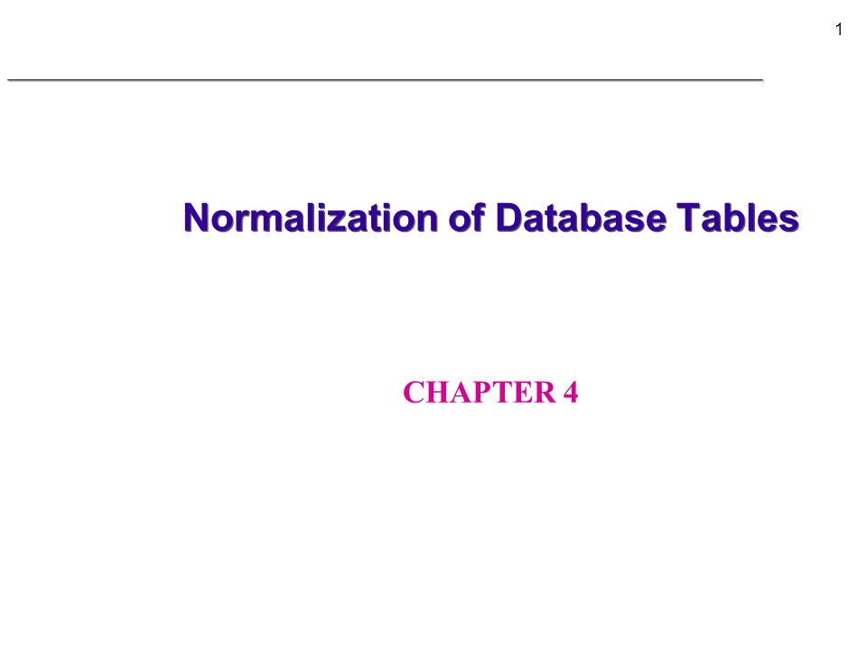 2 Chapter Objectives 4 Understand concepts of normalization 4 Learn how to normalize tables 4 Understand normalization and database design issues