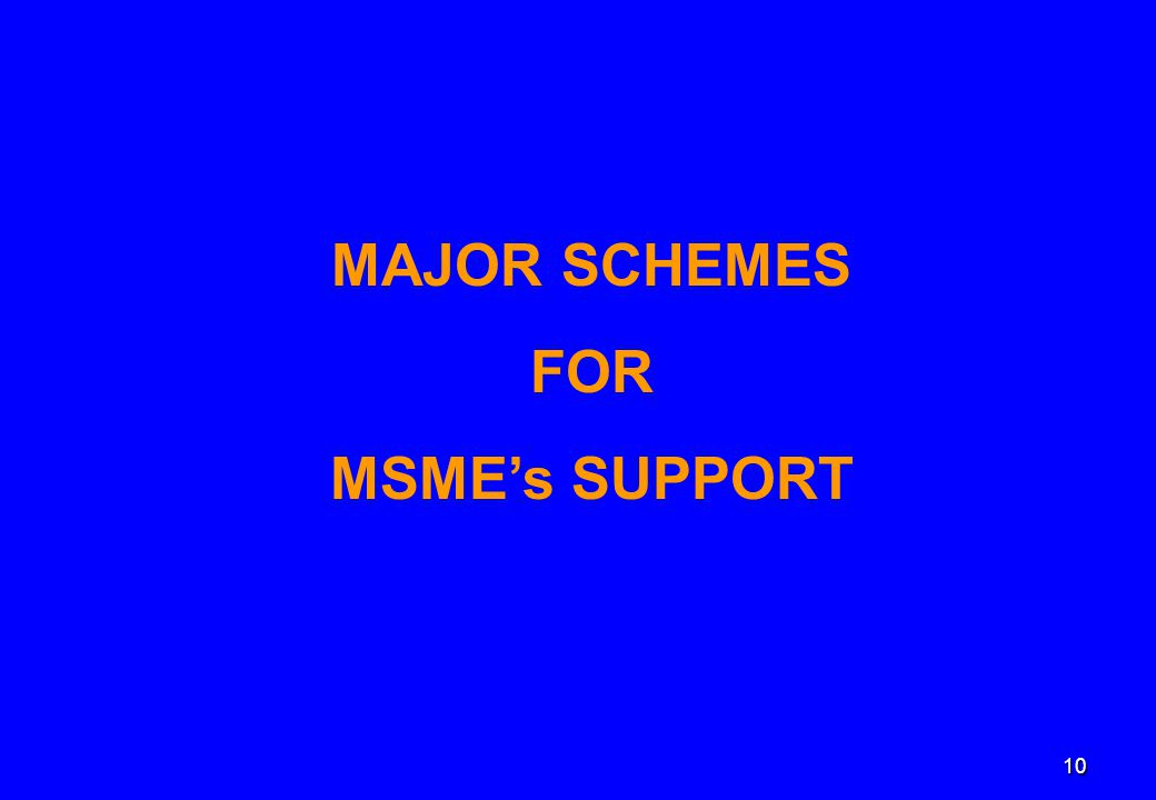10 MAJOR SCHEMES FOR MSME's SUPPORT