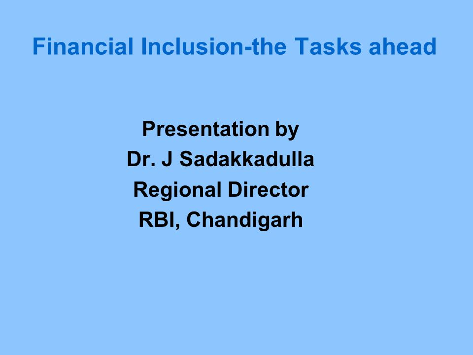 Extract from the speech of DG (RBI)- a thought for introspection If all stakeholders realise that 'inclusive banking' is good business, then regulatory and policy frameworks that promote accessibility, and responsible banking can definitely lead to the desired outcomes.