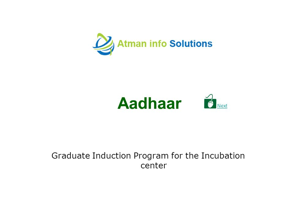Aadhaar Graduate Induction Program for the Incubation center Next