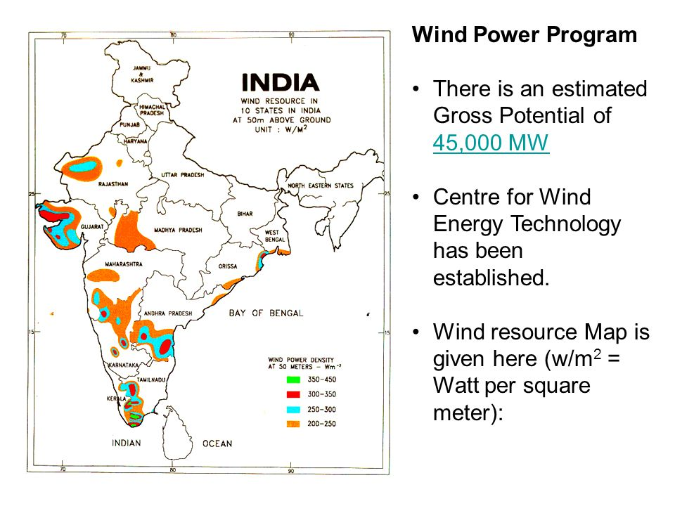 Wind Power Program There is an estimated Gross Potential of 45,000 MW 45,000 MW Centre for Wind Energy Technology has been established.