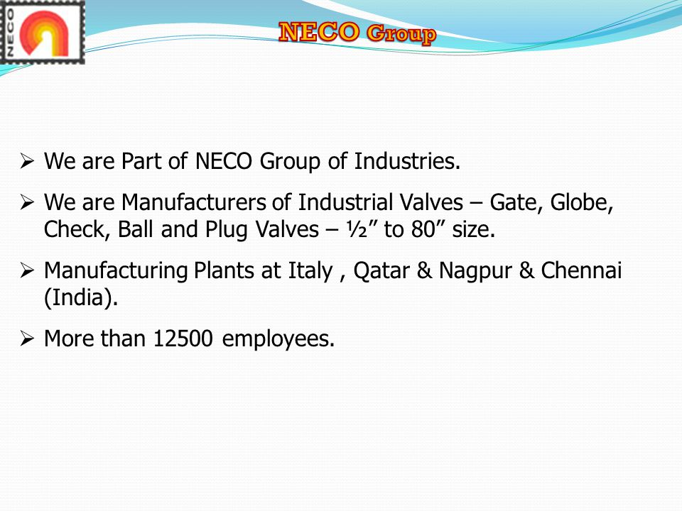  We are Part of NECO Group of Industries.