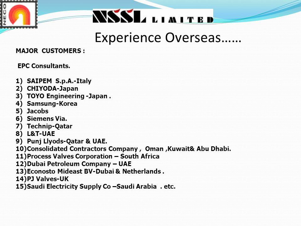 Experience Overseas…… MAJOR CUSTOMERS : EPC Consultants.
