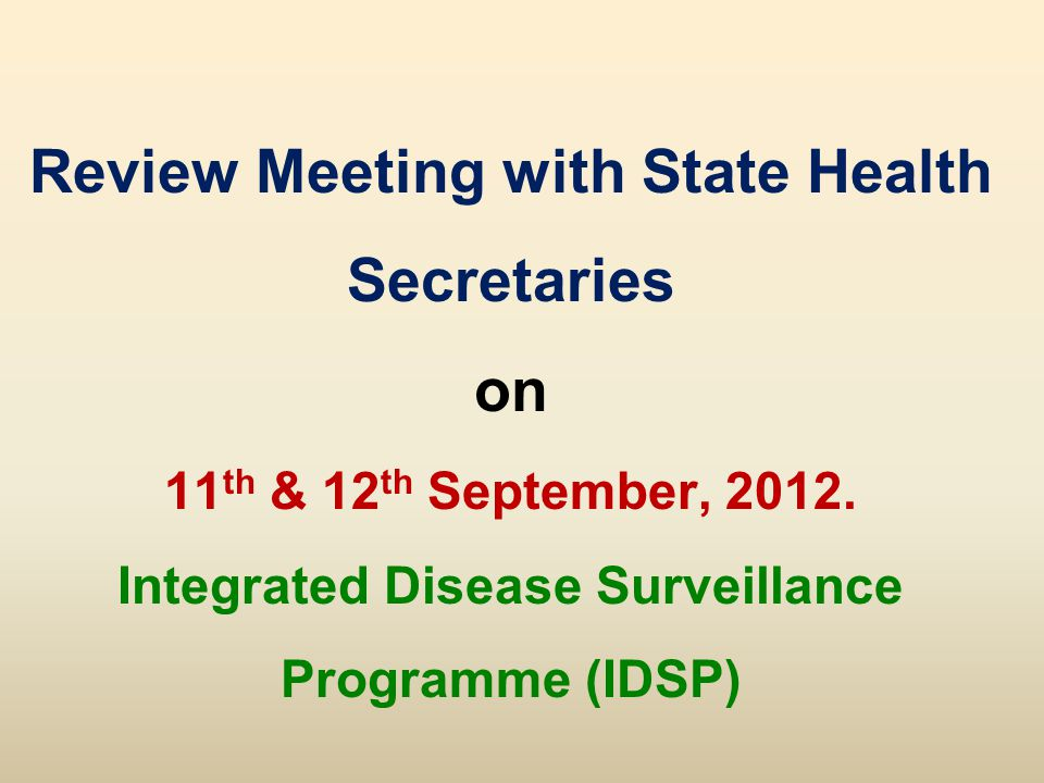 Review Meeting with State Health Secretaries on 11 th & 12 th September, 2012.