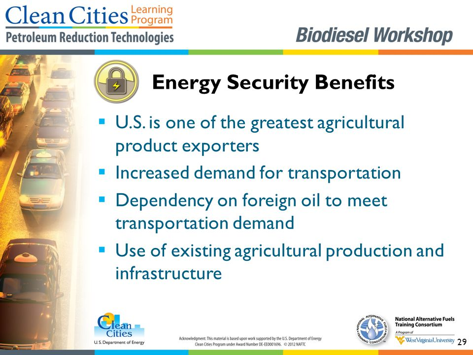 29  U.S. is one of the greatest agricultural product exporters  Increased demand for transportation  Dependency on foreign oil to meet transportati