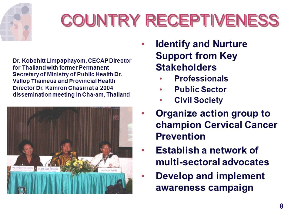 8 COUNTRY RECEPTIVENESS Identify and Nurture Support from Key Stakeholders Professionals Public Sector Civil Society Organize action group to champion