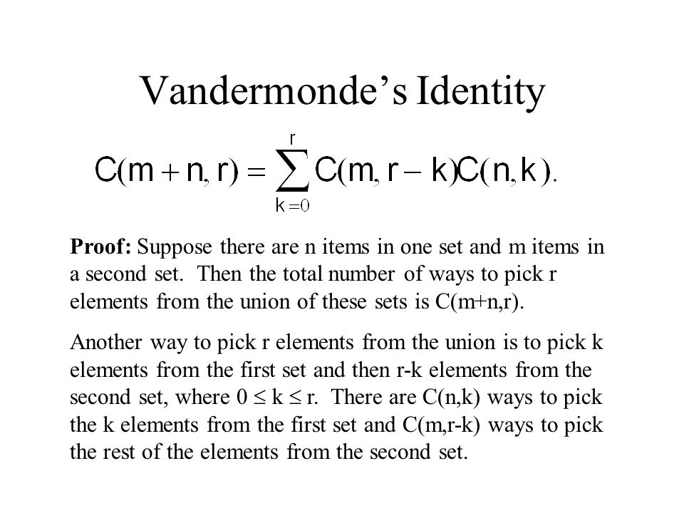 Vandermonde's Identity Proof: Suppose there are n items in one set and m items in a second set.