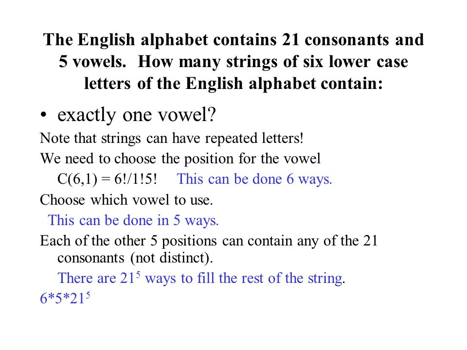 The English alphabet contains 21 consonants and 5 vowels.