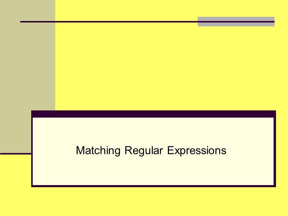 Matching Regular Expressions