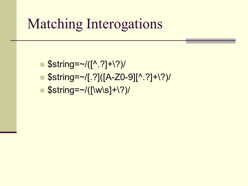 Matching Interogations $string=~/([^. ]+\ )/ $string=~/[. ]([A-Z0-9][^. ]+\ )/ $string=~/([\w\s]+\ )/
