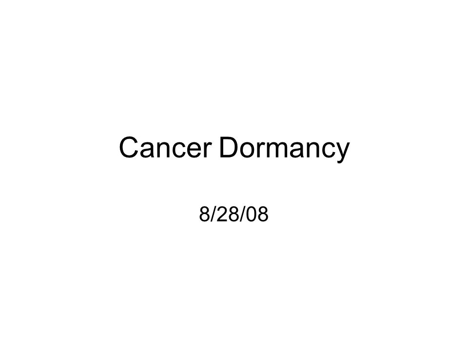 Cancer Dormancy 8/28/08