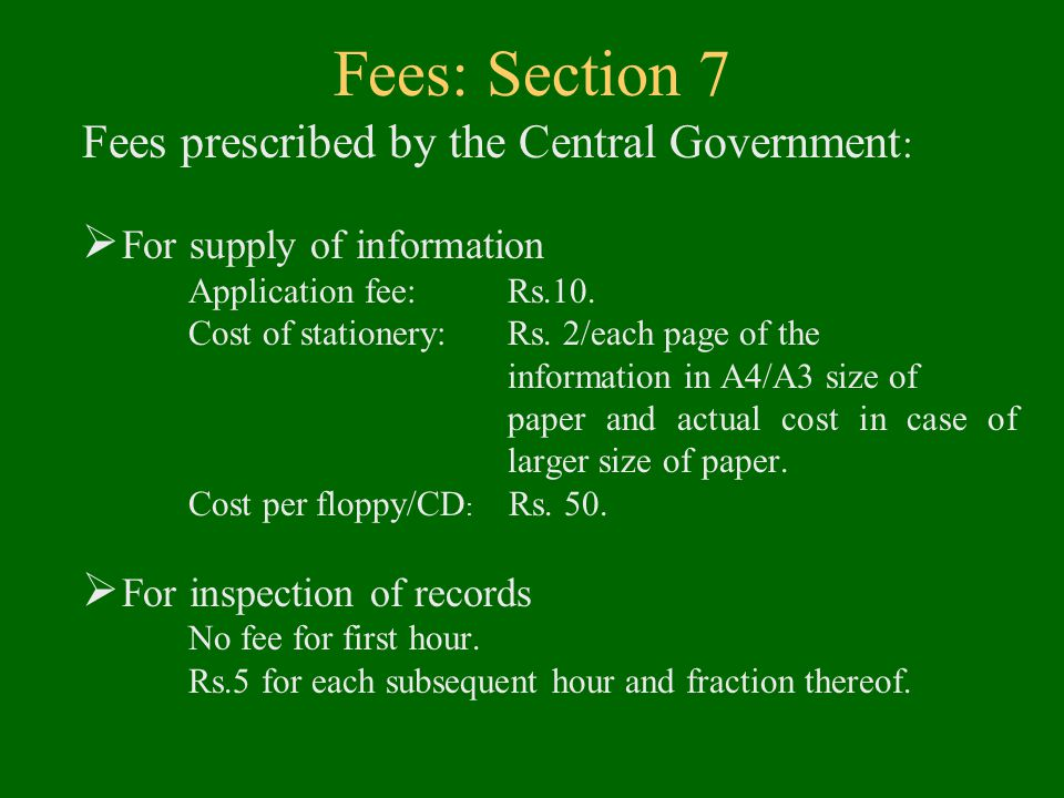 Fees: Section 7 Fees prescribed by the Central Government :  For supply of information Application fee:Rs.10.