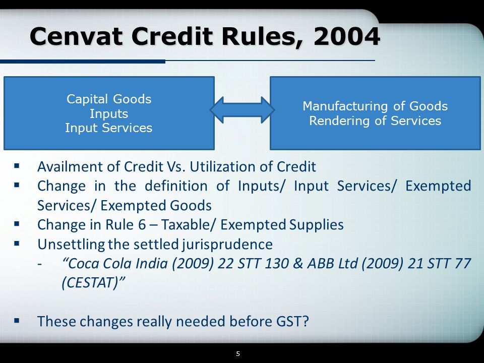 Cenvat Credit Rules, 2004  Availment of Credit Vs.
