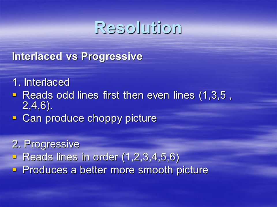 Resolution 480 vs 576 vs 720 vs 1080  480 is most common video resolution = EDTV Enhanced Definition  576 = SDTV Standard Definition  720 is High Definition.