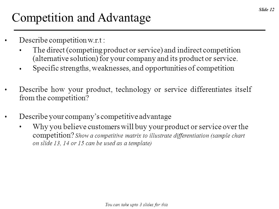Competition and Advantage Describe competition w.r.t : The direct (competing product or service) and indirect competition (alternative solution) for y