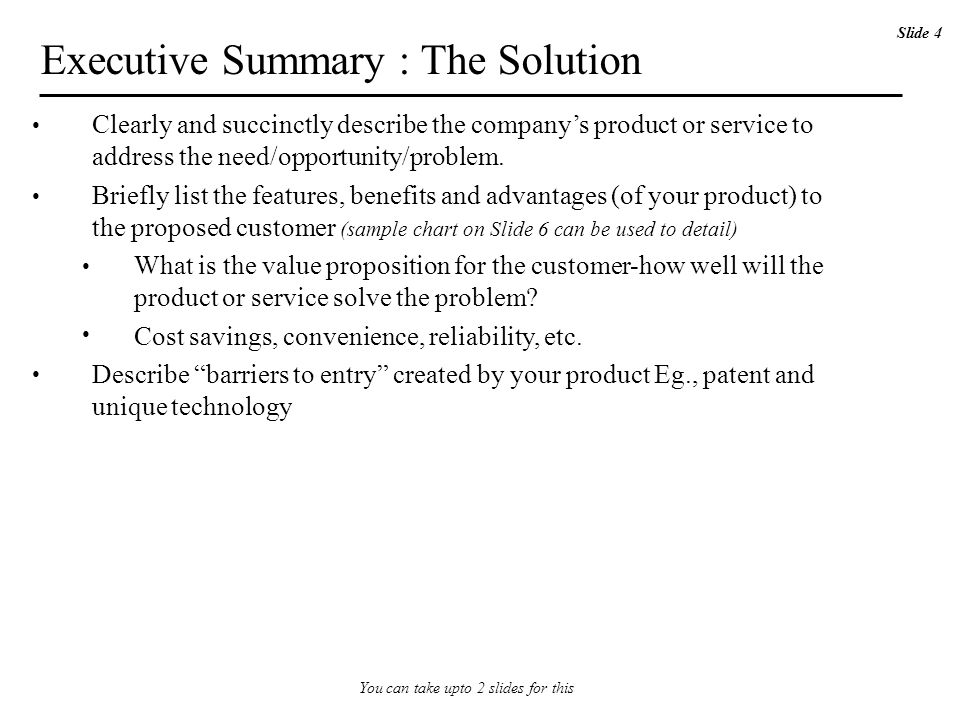 Executive Summary : The Solution Clearly and succinctly describe the company's product or service to address the need/opportunity/problem. Briefly lis