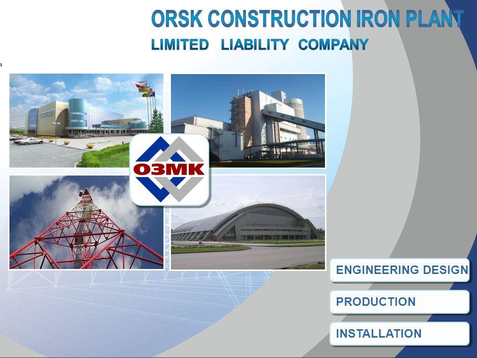 ENGINEERING DESIGN PRODUCTION INSTALLATION