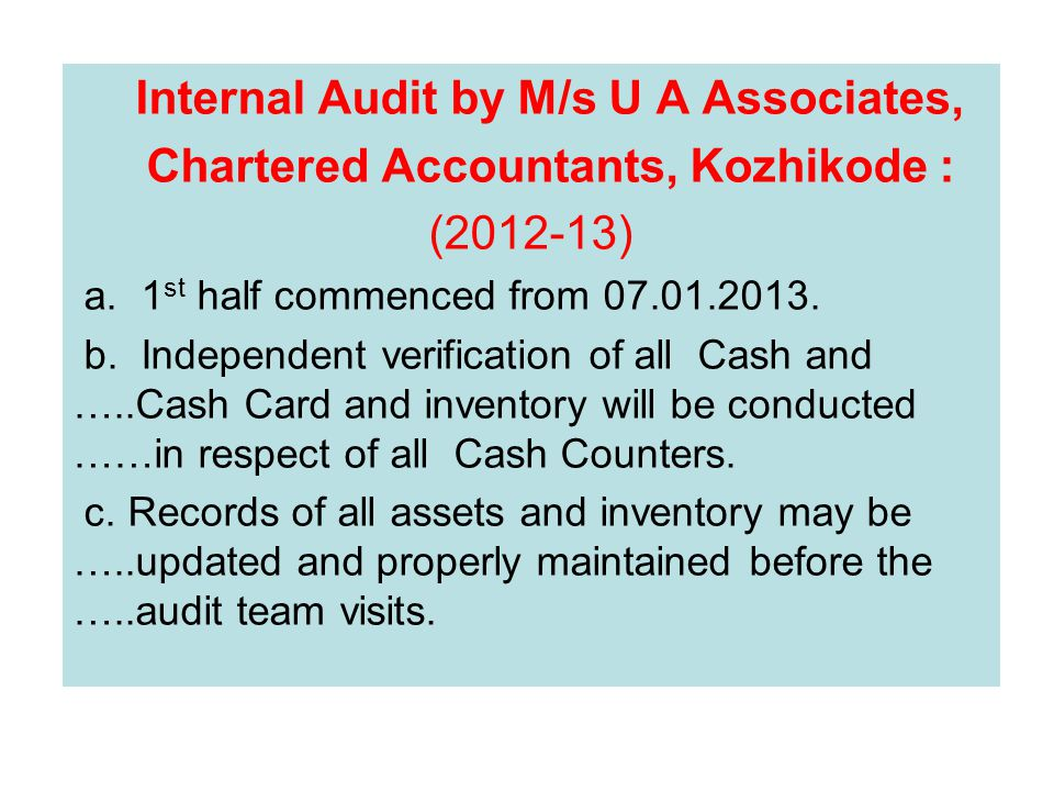 Internal Audit by M/s U A Associates, Chartered Accountants, Kozhikode : (2012-13) a.