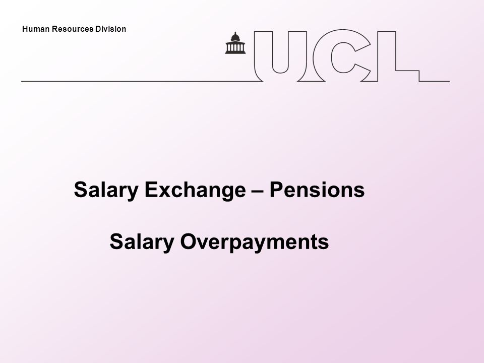 Human Resources Division Salary Exchange – Pensions Salary Overpayments