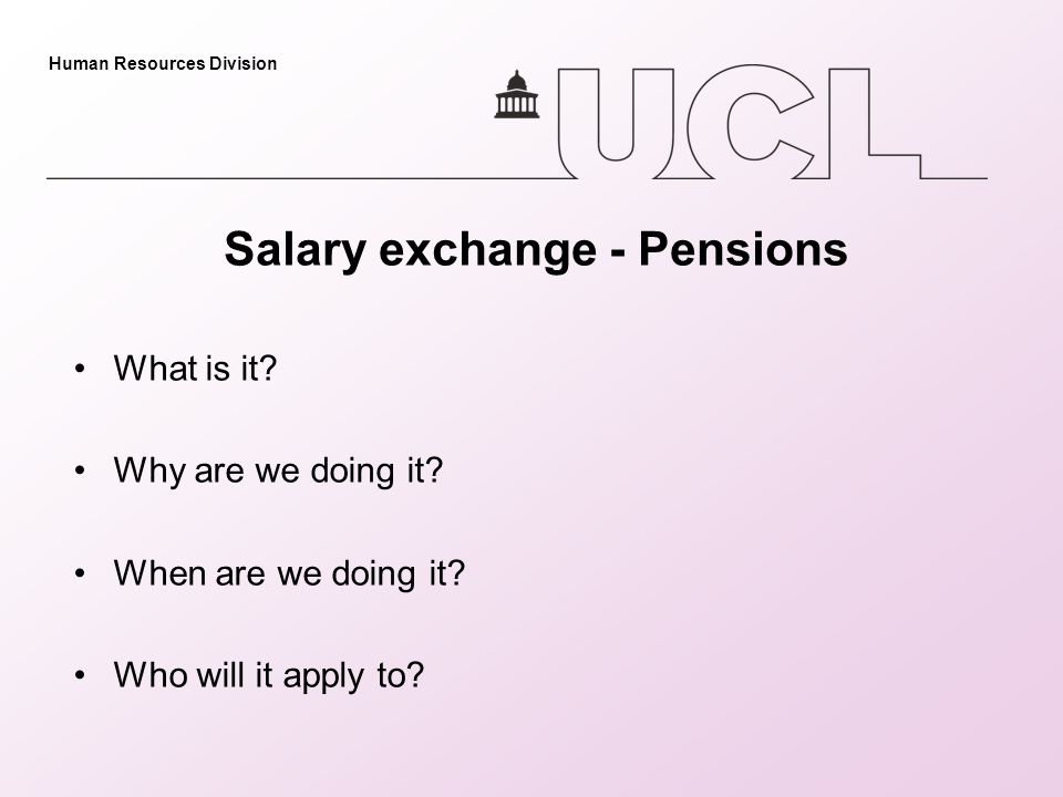Human Resources Division Salary exchange - Pensions What is it.
