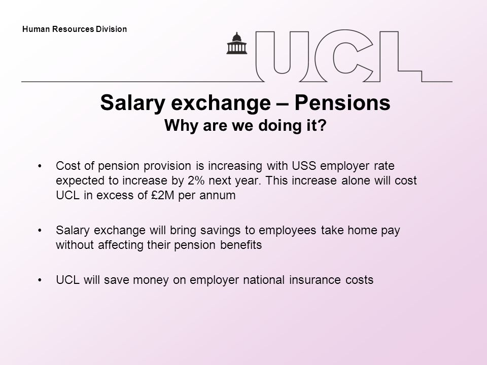 Human Resources Division Salary exchange – Pensions Why are we doing it.