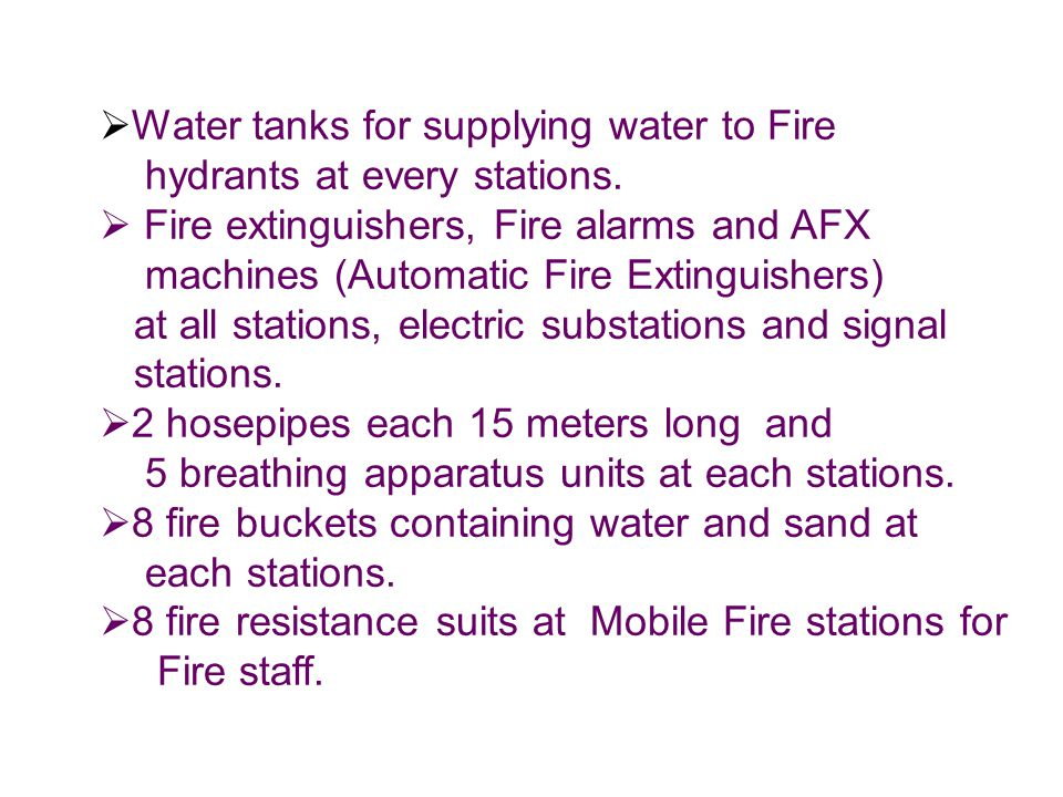  Water tanks for supplying water to Fire hydrants at every stations.