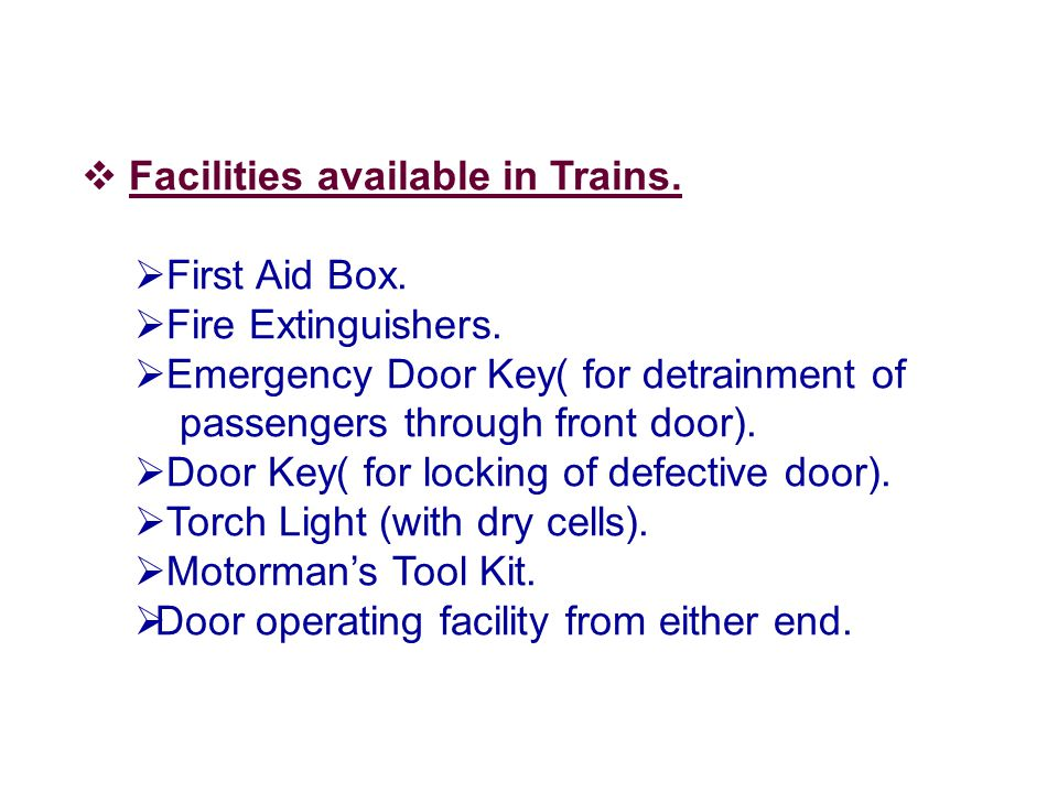  Facilities available in Trains.  First Aid Box.