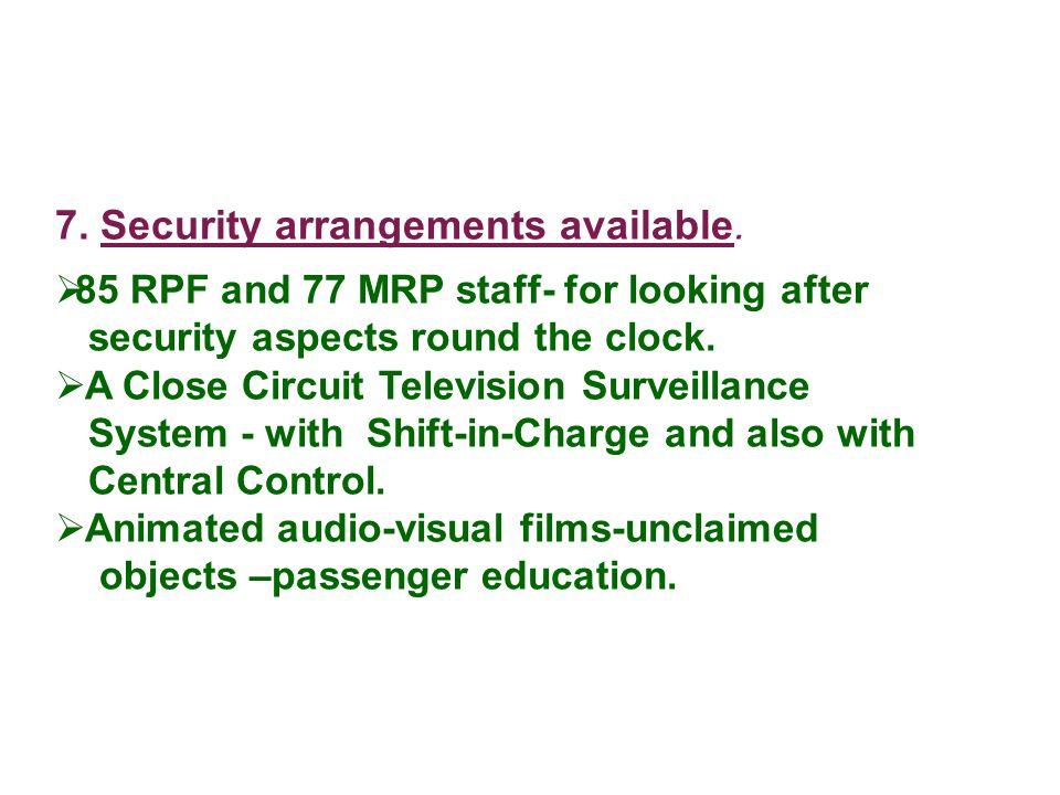 7. Security arrangements available.