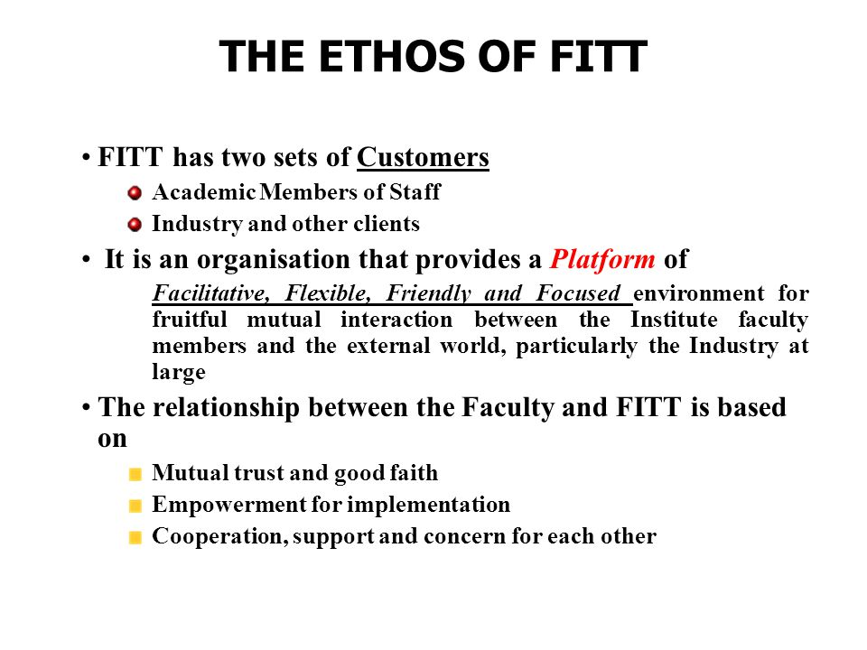 THE FORMATIVE PERIOD AND BEYOND >FITT was formally initiated in 1992 with Prof.