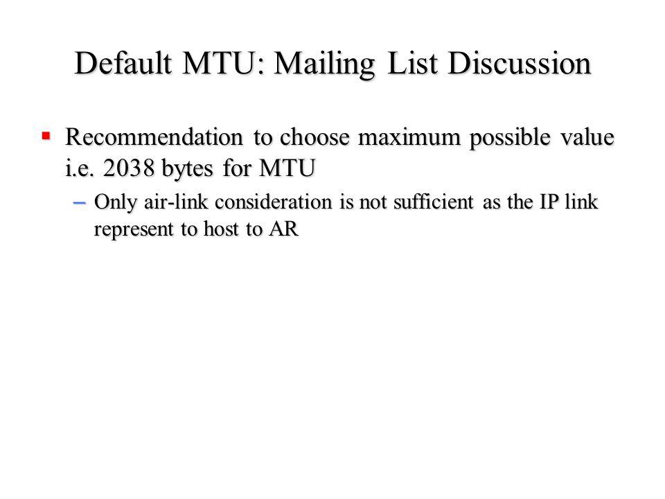 Default MTU: Mailing List Discussion  Recommendation to choose maximum possible value i.e.