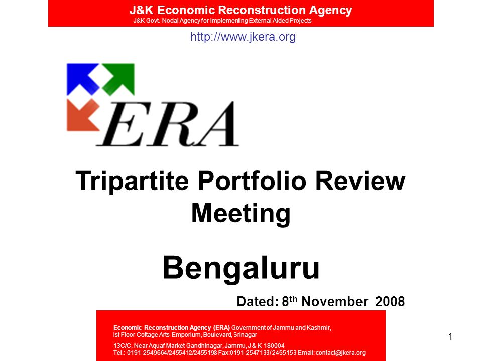 1 Tripartite Portfolio Review Meeting Bengaluru Dated: 8 th November 2008 J&K Economic Reconstruction Agency J&K Govt.