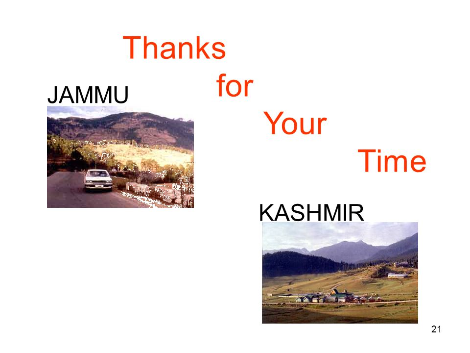 21 Thanks for Your Time JAMMU KASHMIR