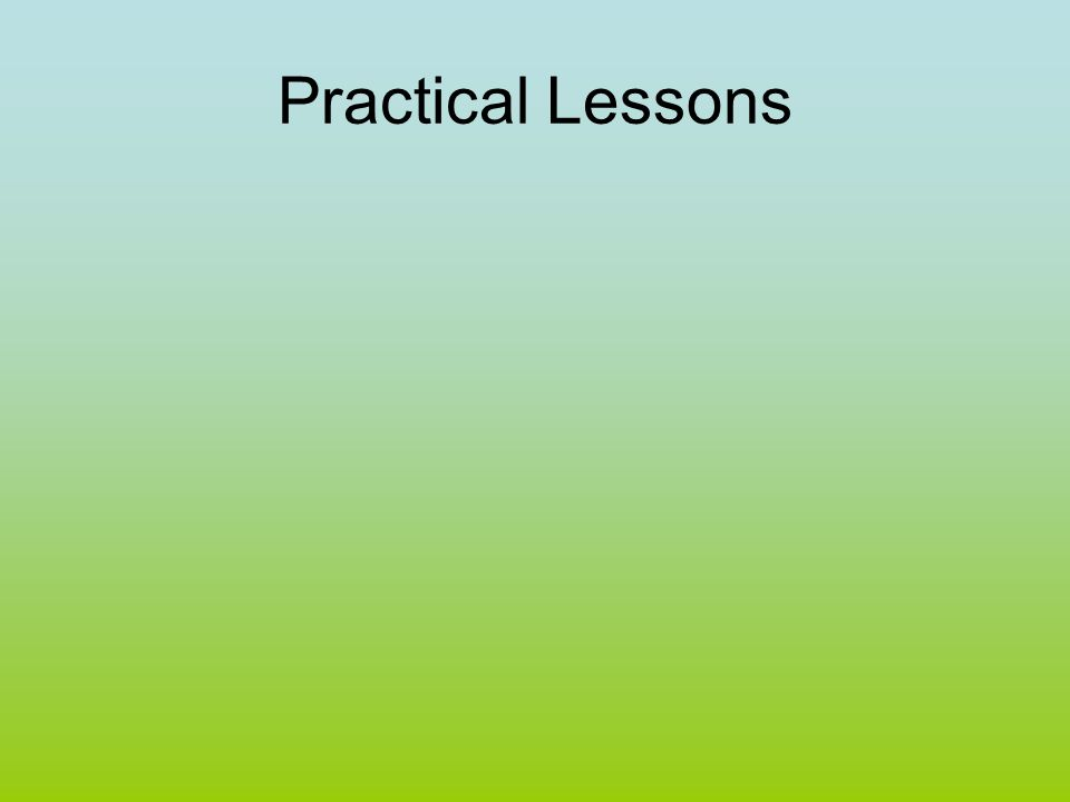 Practical Lessons