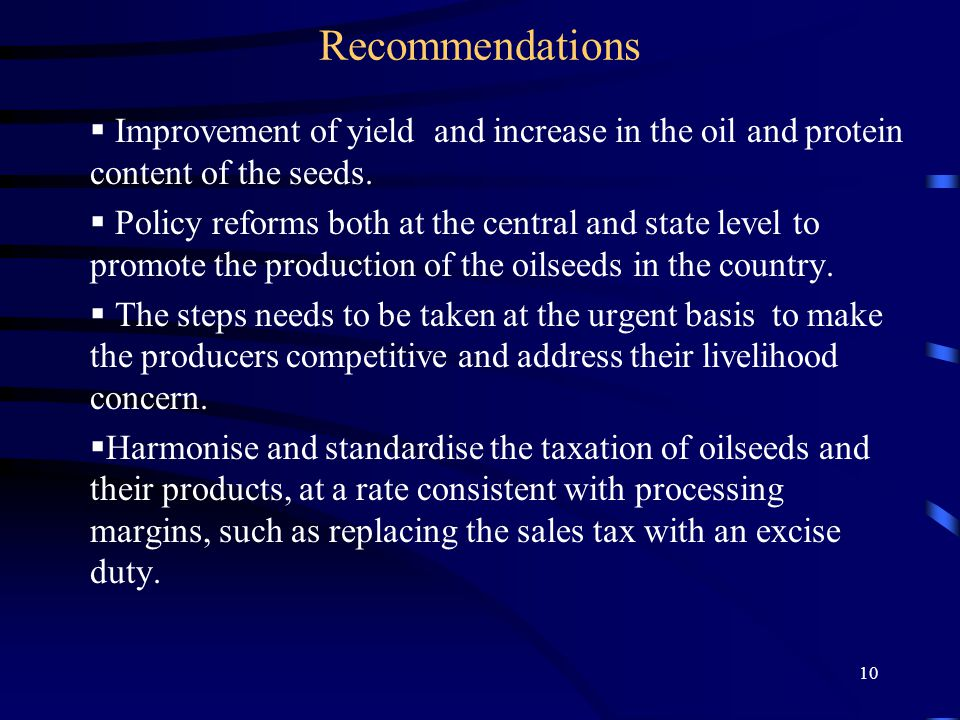 10 Recommendations  Improvement of yield and increase in the oil and protein content of the seeds.
