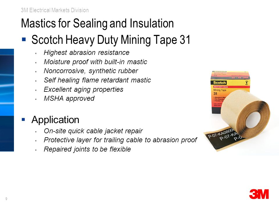 9 3M Electrical Markets Division Mastics for Sealing and Insulation  Scotch Heavy Duty Mining Tape 31  Highest abrasion resistance  Moisture proof