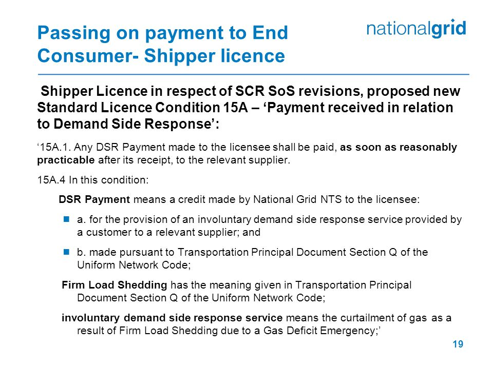Passing on payment to End Consumer- Shipper licence Shipper Licence in respect of SCR SoS revisions, proposed new Standard Licence Condition 15A – 'Payment received in relation to Demand Side Response': '15A.1.