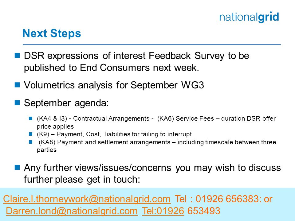  DSR expressions of interest Feedback Survey to be published to End Consumers next week.