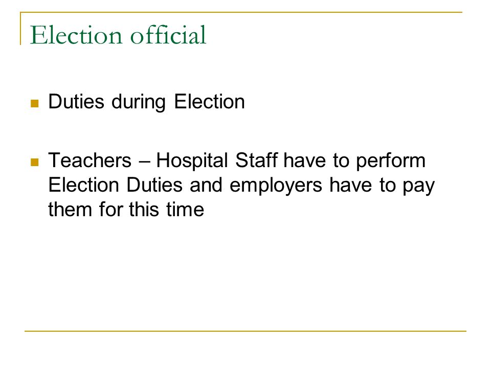 Election official Duties during Election Teachers – Hospital Staff have to perform Election Duties and employers have to pay them for this time