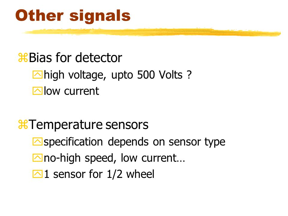 Other signals zBias for detector yhigh voltage, upto 500 Volts .