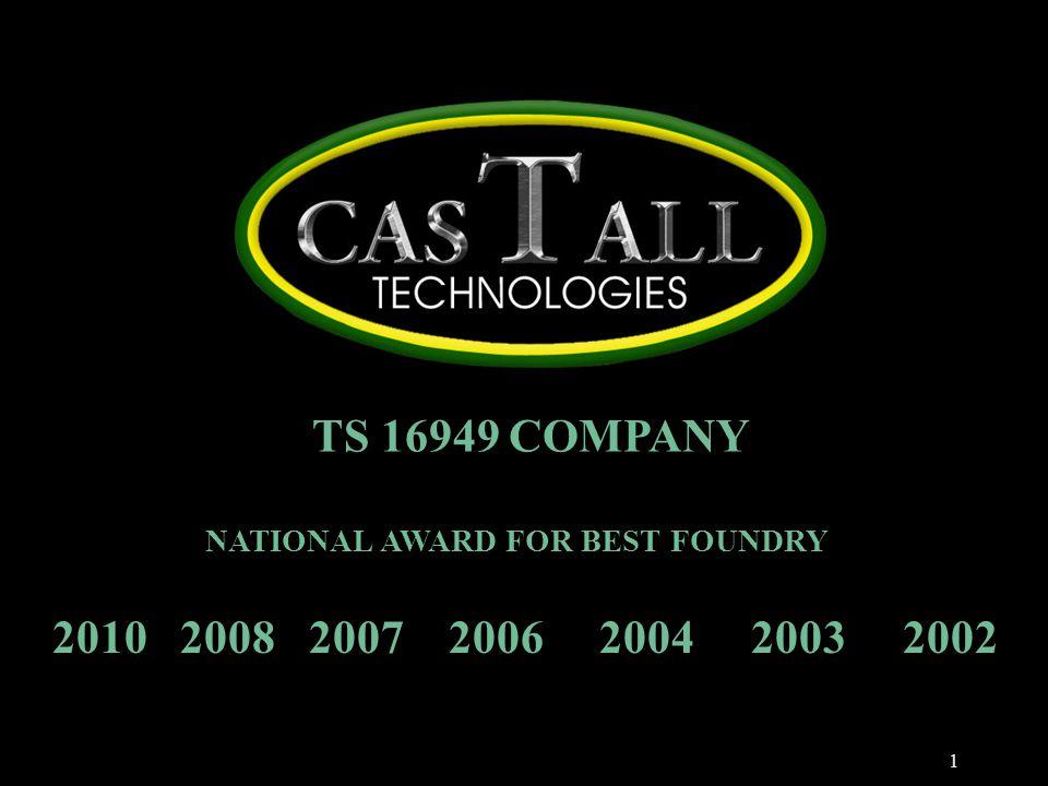 1 TS 16949 COMPANY NATIONAL AWARD FOR BEST FOUNDRY 2010 2008 2007 2006 2004 2003 2002