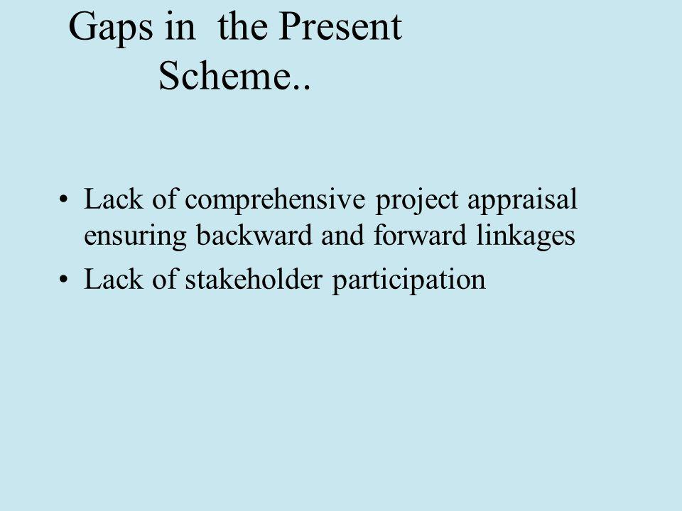 Gaps in the Present Scheme..
