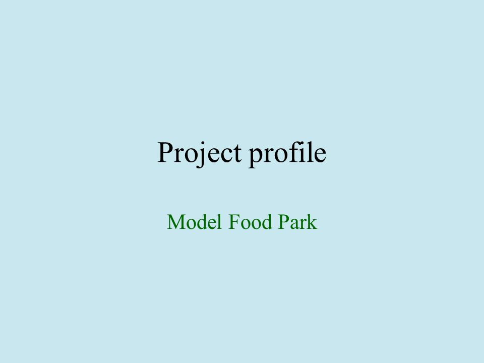 Model Food Park Project profile