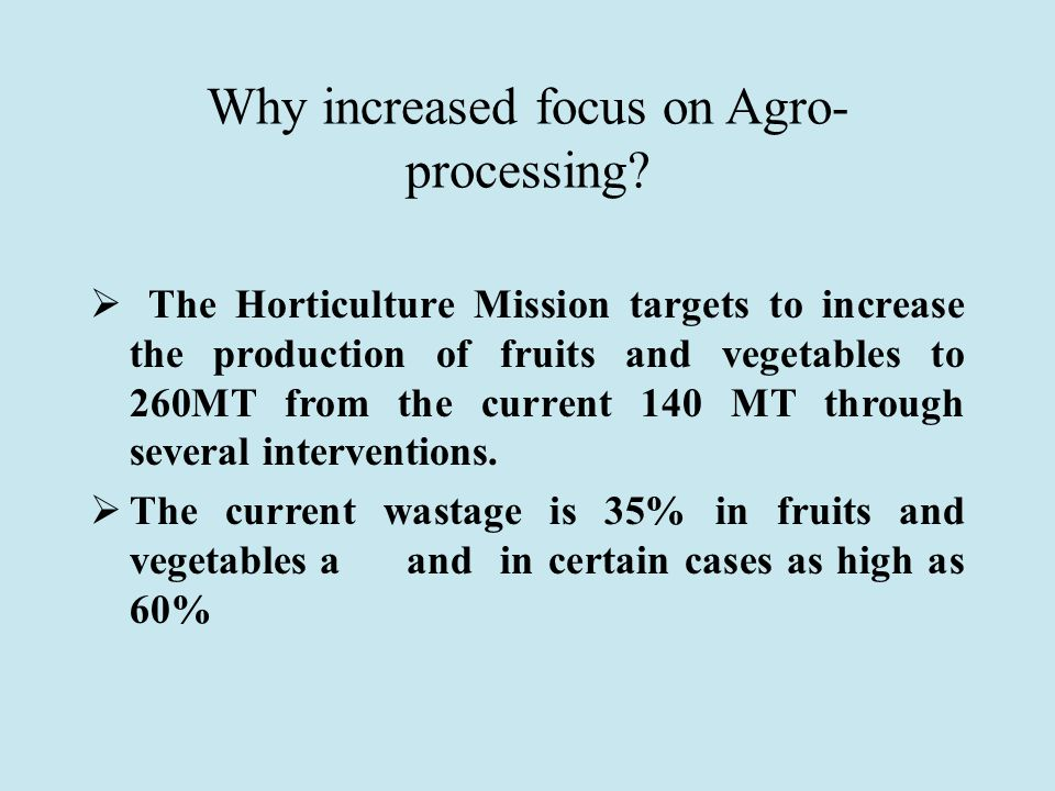 Why increased focus on Agro- processing.