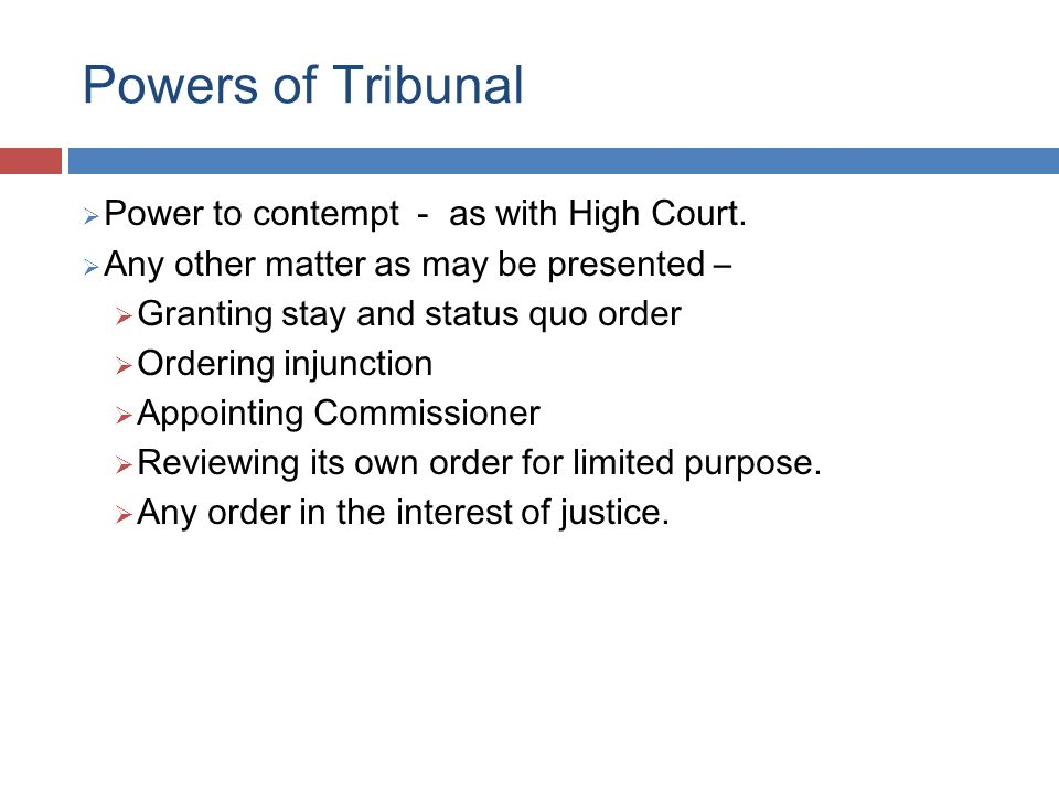 Powers of Tribunal  Power to contempt - as with High Court.
