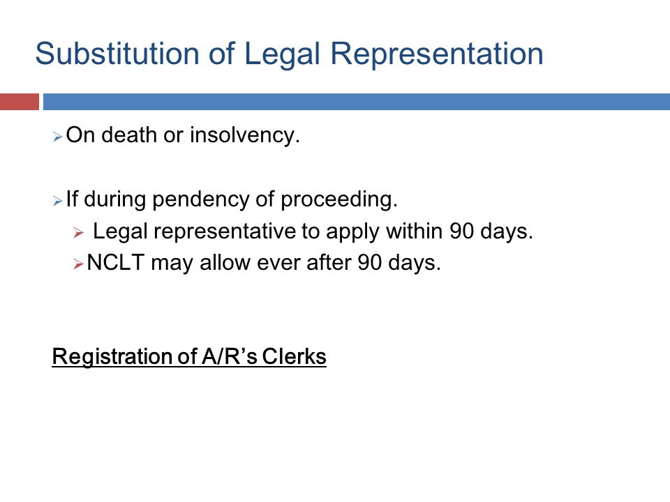 Substitution of Legal Representation  On death or insolvency.