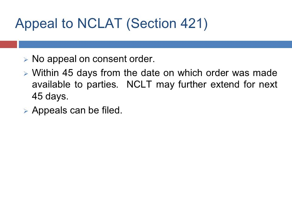 Appeal to NCLAT (Section 421)  No appeal on consent order.